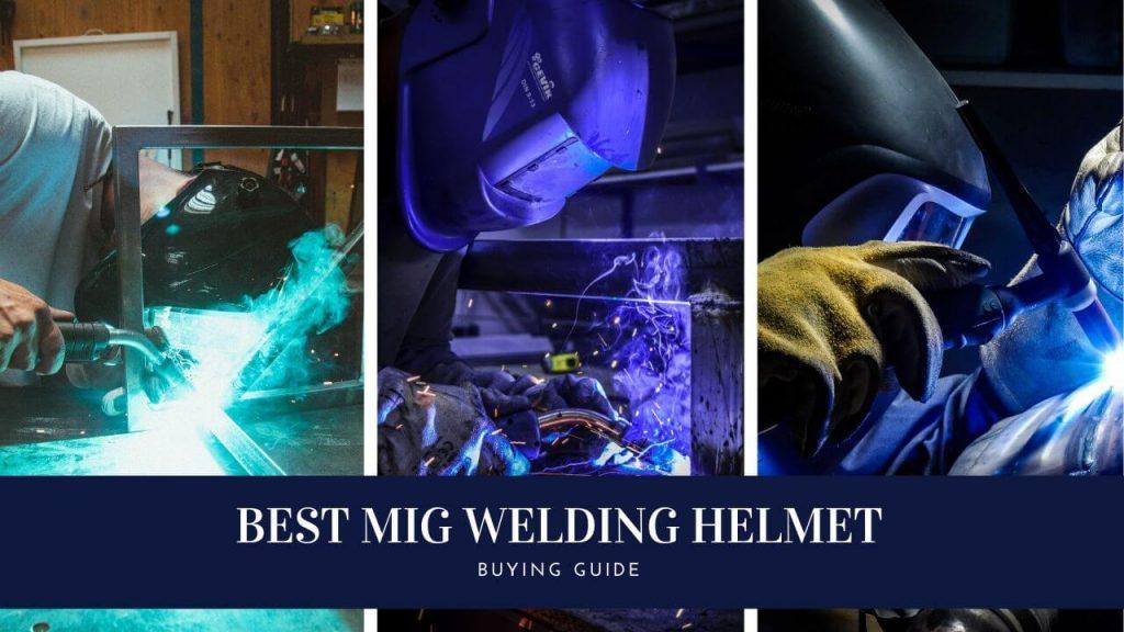 Best welding helmet for mig welding
