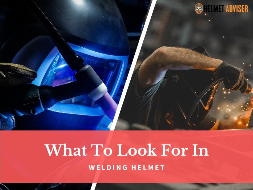 what to look for in a welding helmet