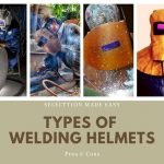 Different Types of welding Helmets and Their Pros and Cons