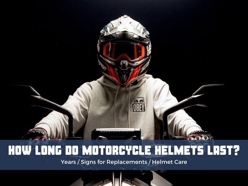 How Long Do Motorcycle Helmets Last